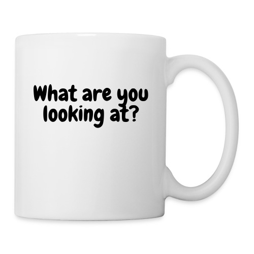 What are you looking at? - Coffee/Tea Mug