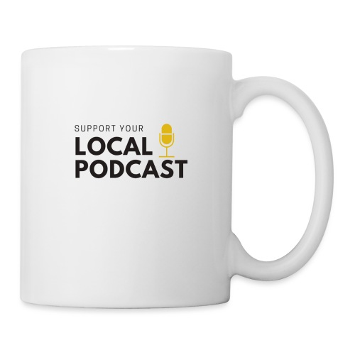 Support your Local Podcast - Coffee/Tea Mug