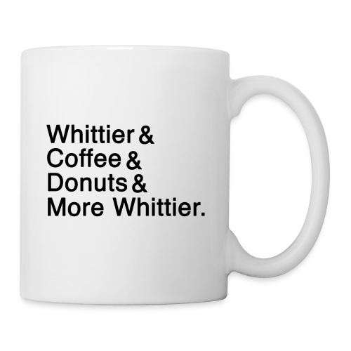 Whittier & Coffee & Donuts & More Whittier. - Coffee/Tea Mug