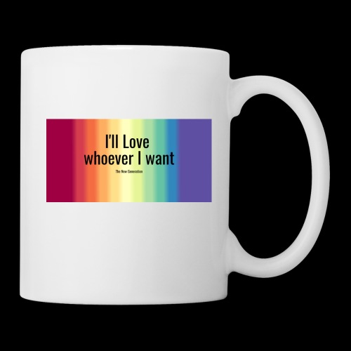 I'll Love whoever I want - Coffee/Tea Mug