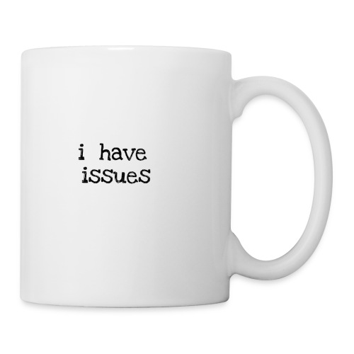 i have issues - Coffee/Tea Mug