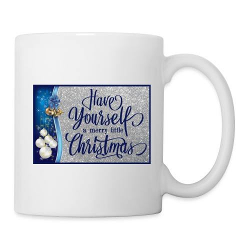 Have Yourself a Merry Little Christmas - Coffee/Tea Mug