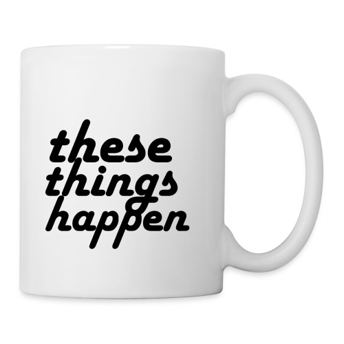 these things happen - Coffee/Tea Mug