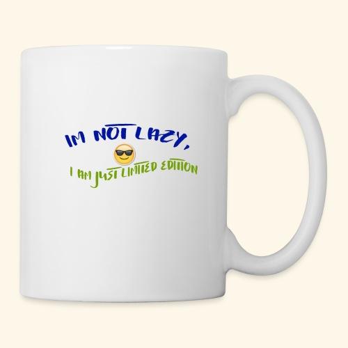 Im not lazy, I am just LIMITED EDITION - Coffee/Tea Mug