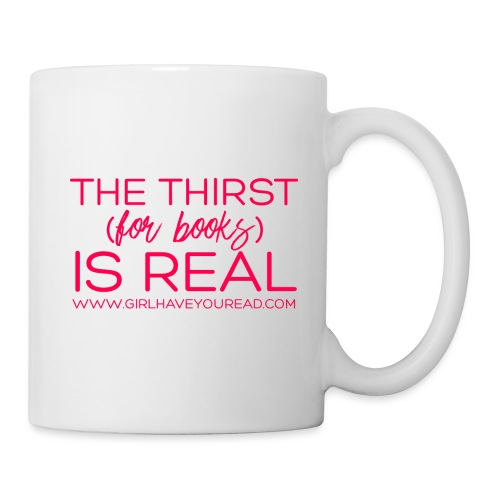 Thirst Is Real - Coffee/Tea Mug