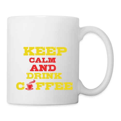 Keep Calm and Drink Coffee - Coffee/Tea Mug