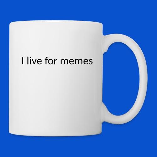 I live for memes - Coffee/Tea Mug