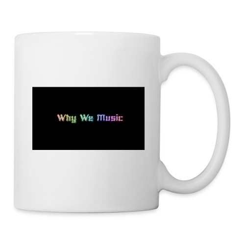 Why We Music - Coffee/Tea Mug