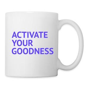 Activate Your Goodness - Coffee/Tea Mug