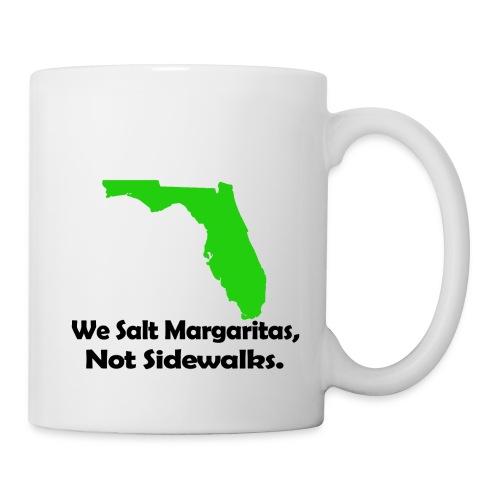 We Salt Margaritas not sidewalks - Coffee/Tea Mug
