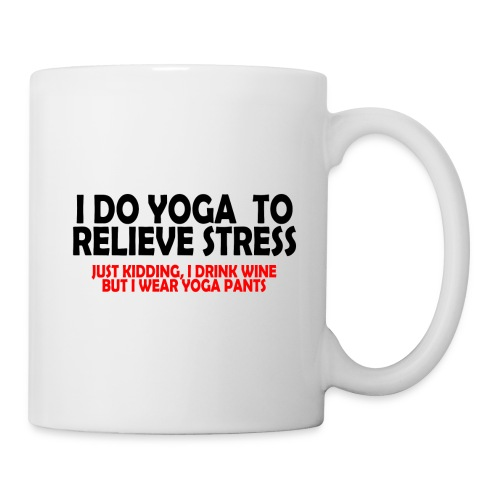 Yoga To Relieve Stress Drinking Even Better - Coffee/Tea Mug
