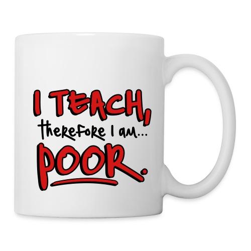 Teach therefore poor - Coffee/Tea Mug