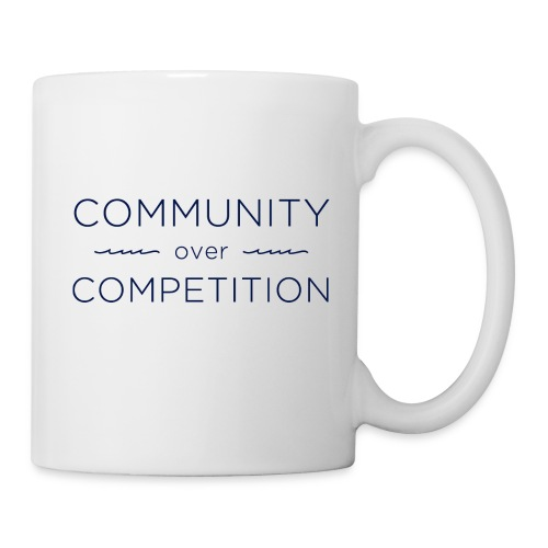 Community Over Competitio - Coffee/Tea Mug