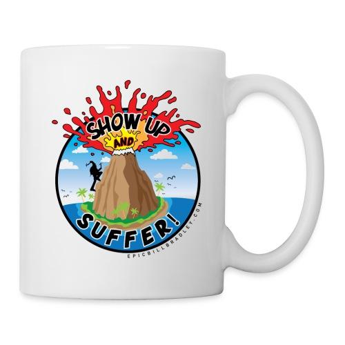 ShowUpandSuffer_Volcano_P4L_colors - Coffee/Tea Mug
