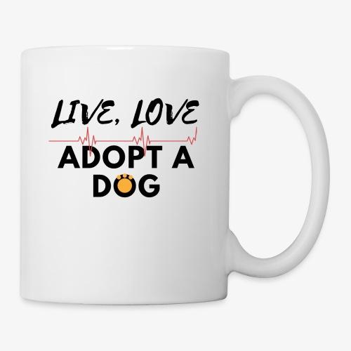 Live Love Adopt a Dog - Coffee/Tea Mug