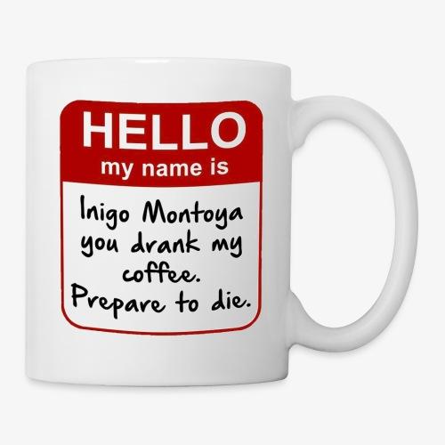 Princess Bride Prepare to die Mug - Coffee/Tea Mug