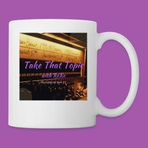 Take That Topic - Coffee/Tea Mug
