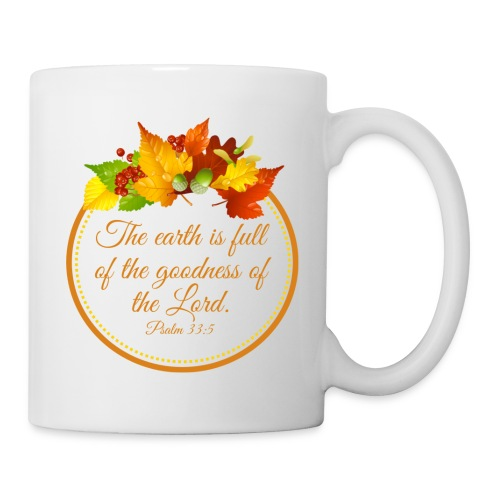 Psalm 33:5 - Coffee/Tea Mug