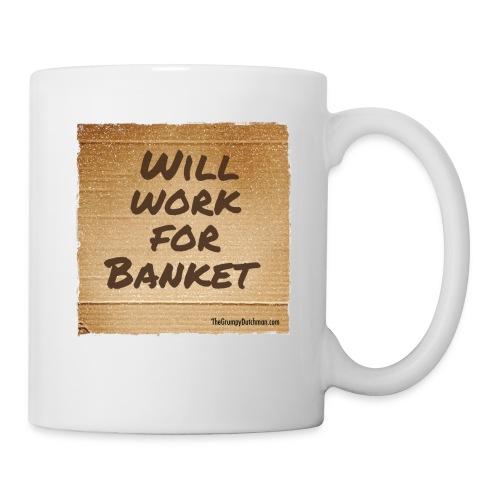 Will Work for Banket - Coffee/Tea Mug
