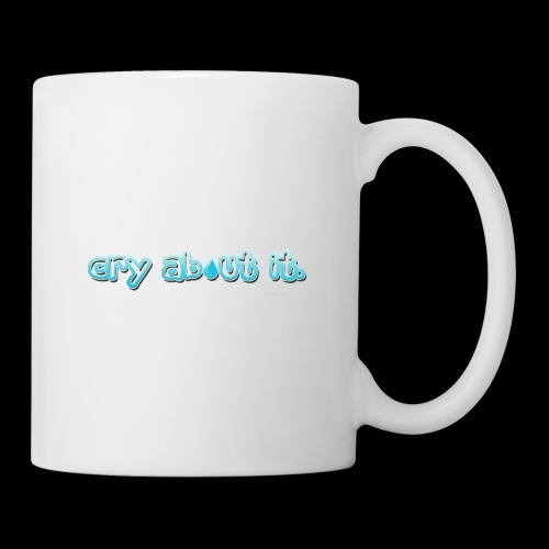 cry about it - Coffee/Tea Mug