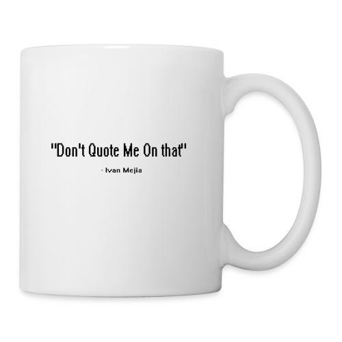 Don't quote me on that - Coffee/Tea Mug