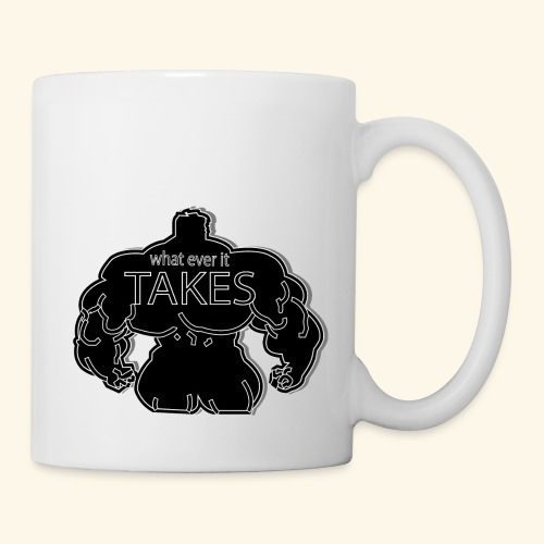 wat ever it takes - Coffee/Tea Mug