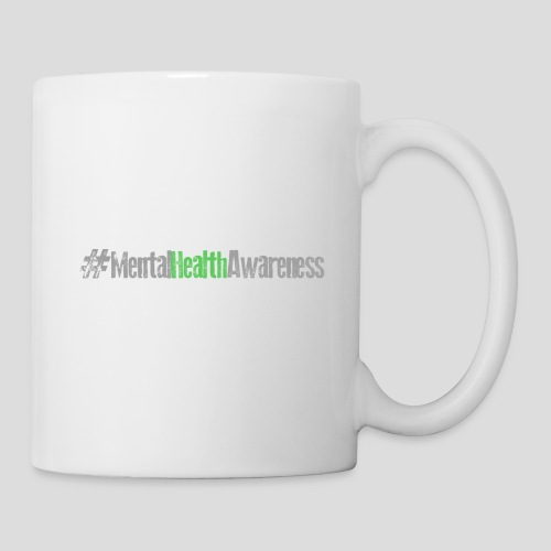 #MentalHealthAwareness - Coffee/Tea Mug