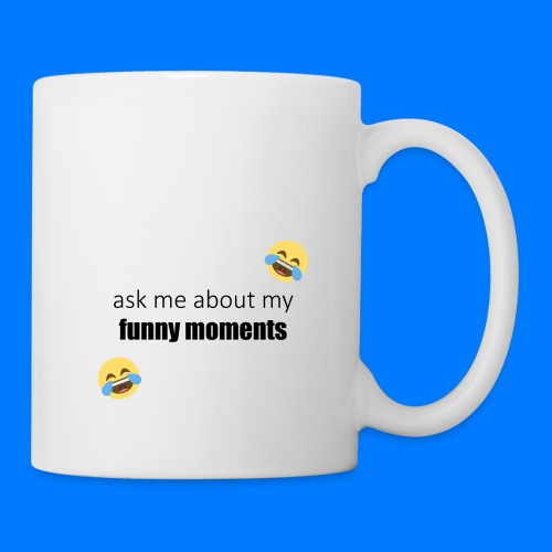 Ask Me About My Funny Moments - Coffee/Tea Mug