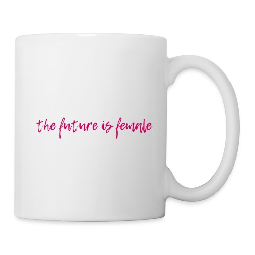 Future is female - Coffee/Tea Mug