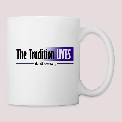 The Tradition Lives - Coffee/Tea Mug