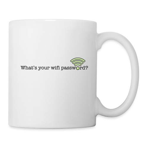 What's your wifi password? - Coffee/Tea Mug