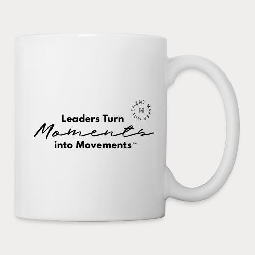 Leaders Turn Moments into Movements - Coffee/Tea Mug