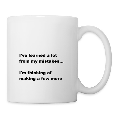 I've learned a lot from my mistakes... - Coffee/Tea Mug