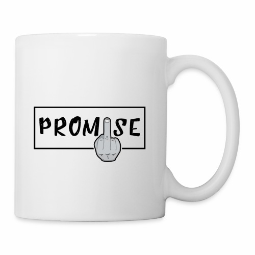 Promise- best design to get on humorous products - Coffee/Tea Mug