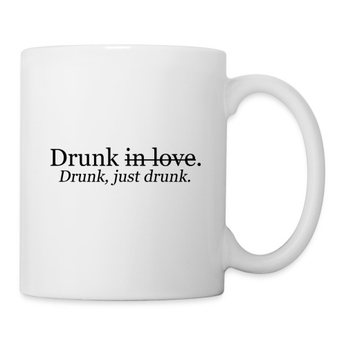 Drunk in love - Coffee/Tea Mug
