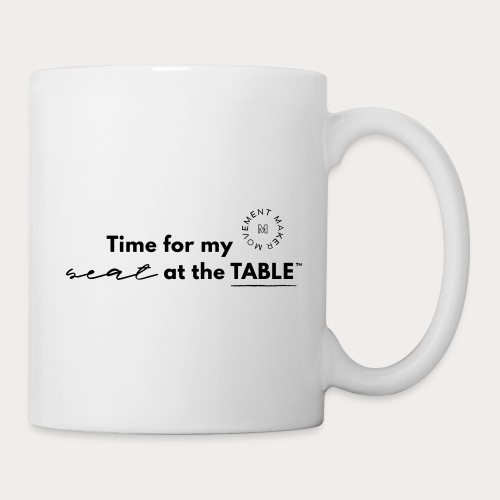 My Seat at the Table - Coffee/Tea Mug