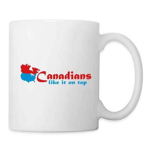 Canadians like it on top - Coffee/Tea Mug
