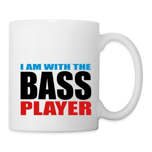 I am with the Bass Player - Coffee/Tea Mug