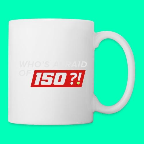 Who Afraid of 150 - Coffee/Tea Mug