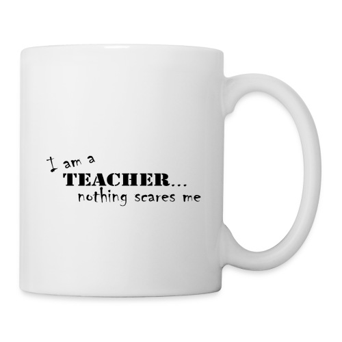 Nothing-Scares-me3 - Coffee/Tea Mug