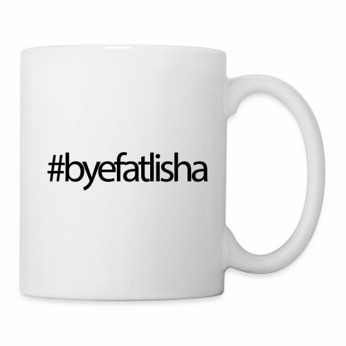 Bye FAT'Lisha - Coffee/Tea Mug