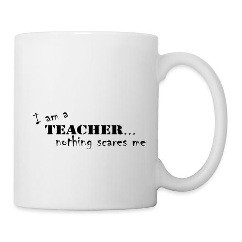 Nothing-Scares-me3 - Coffee/Tea Mug