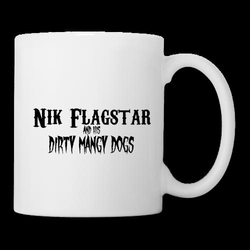 Nik Flagstar and His Dirty Mangy Dogs - Coffee/Tea Mug