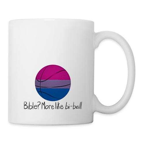 Bible? More Like BI-BALL! (Sexuality Pun) - Coffee/Tea Mug