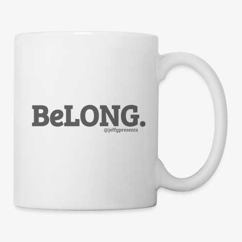 BELONG black with jeffgpresents - Coffee/Tea Mug