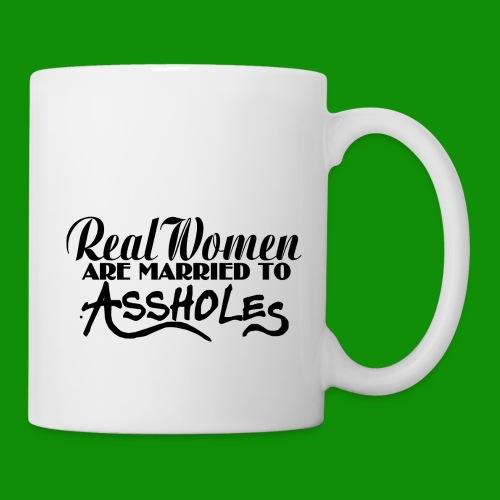 Real Women Marry A$$holes - Coffee/Tea Mug