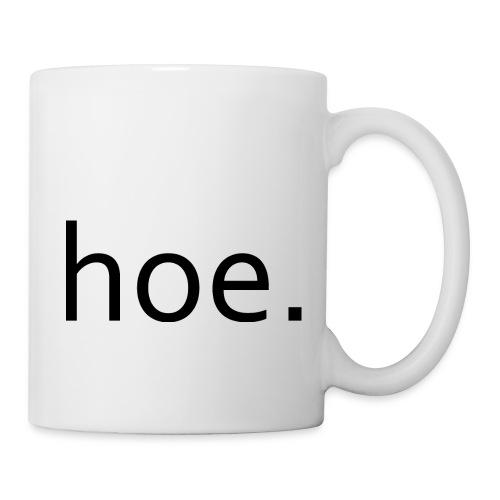 hoe - Coffee/Tea Mug
