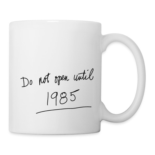 Do Not Open Until 1985 - Coffee/Tea Mug