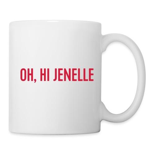 Oh, Hi Jenelle - Coffee/Tea Mug