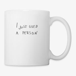 I just used a person - Coffee/Tea Mug